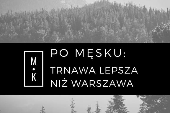 Trnawa lepsza niż Warszawa