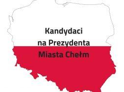 Kandydaci na Prezydenta Miasta Chem