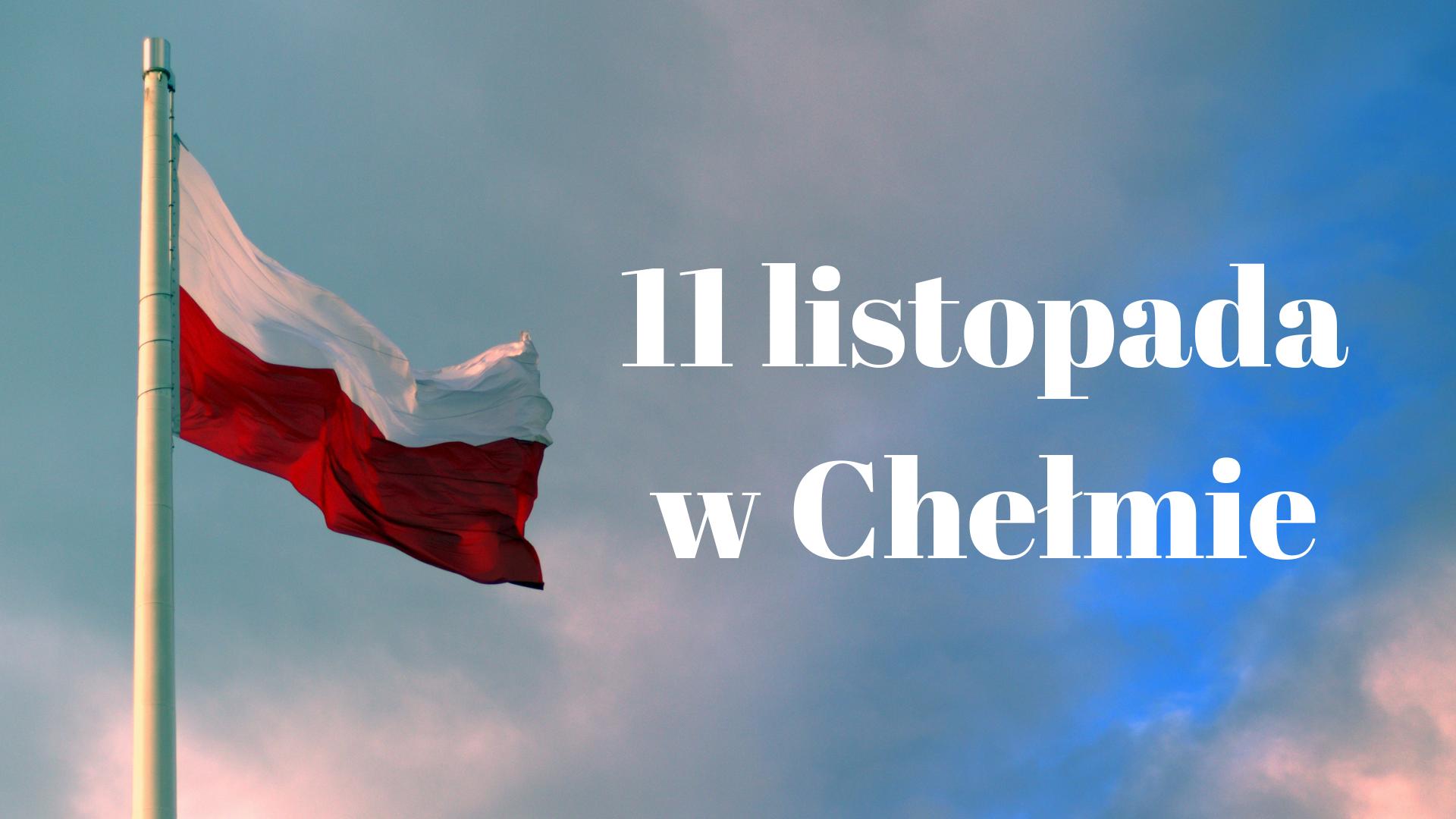 11 listopada w Chełmie – harmonogram na Święto Niepodległości